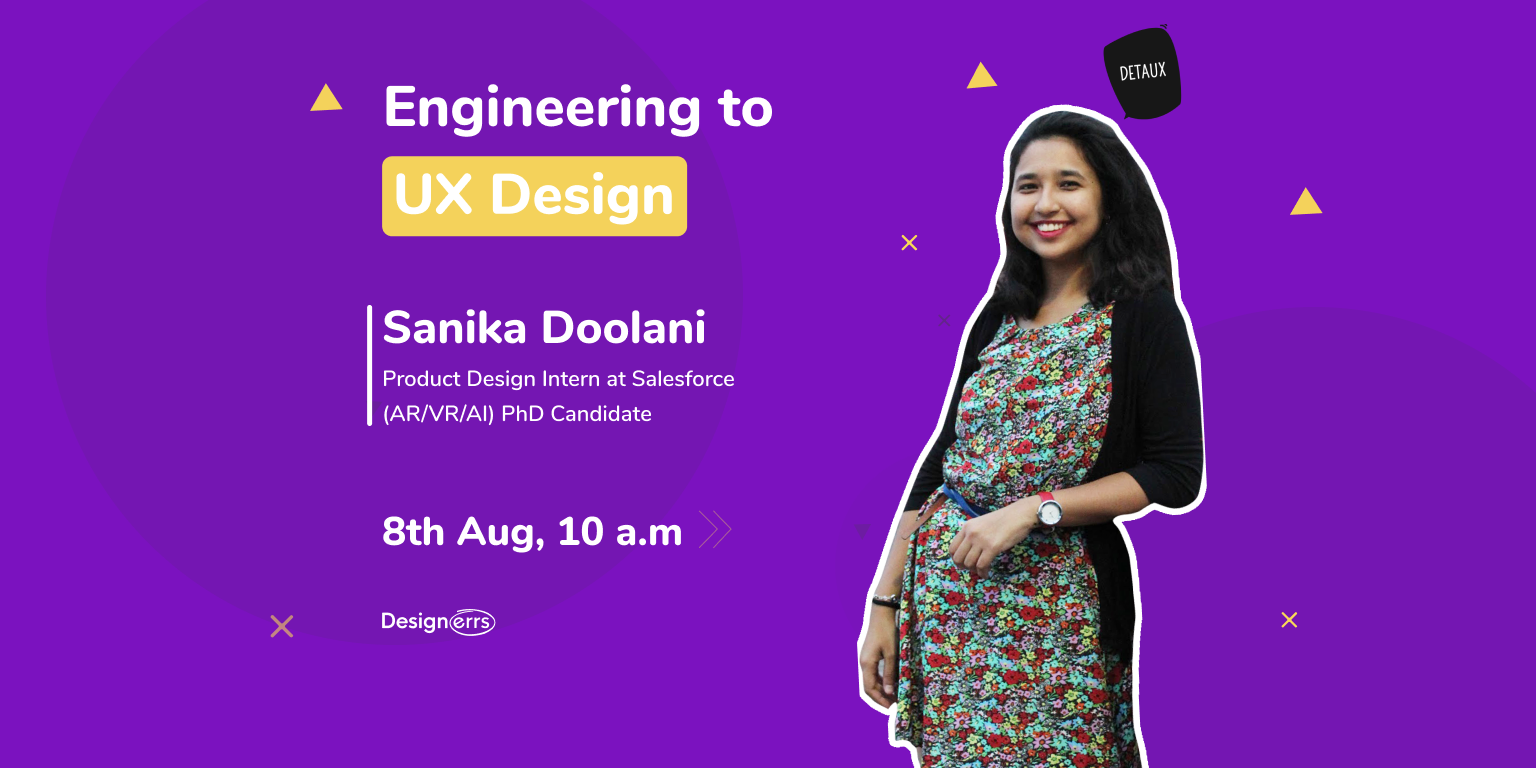 Engineering to UX Design by Sanika Doolani, Product Design Intern at Salesforce