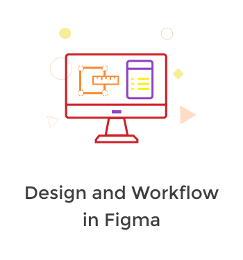Design and Workflow in Figma