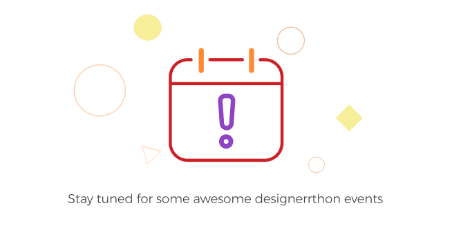 Stay Tuned for Awesome Designerrthon Events